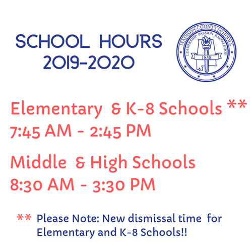 Elementary School Hours 7:45-2:45, Middle and High School Hours 8:30 - 3:30